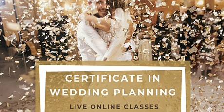 Certificate in Wedding Planning, Virtual Course, Online Classes tickets
