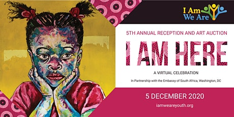 I Am Here: I Am, We Are's 5th Annual Reception and Art Auction tickets