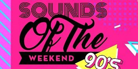 Sounds of the Weekend - Back to the 90's tickets