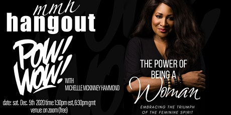 MMH HANGOUT POWER OF BEING A WOMAN POW-WOW tickets