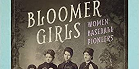IWBC Reads :  Bloomer Girls Women Baseball Pioneers tickets