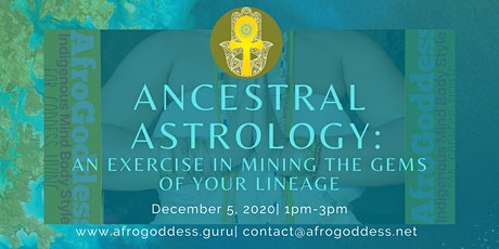 Ancestral Astrology: An Exercise in Mining the Gems of your Lineage tickets