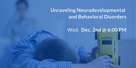 Unraveling Neurodevelopmental and Behavioral Disorders ... tickets