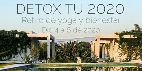 Detox tu 2020 - Retiro de yoga y bienestar entradas