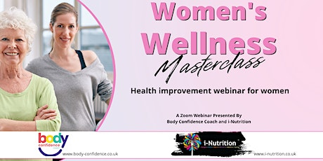 Women's Wellness Masterclass - Webinar from Body Confidence and i-Nutrition