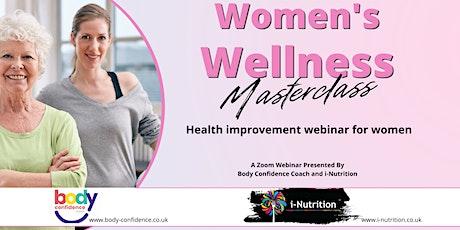 Women's Wellness Masterclass - Webinar from Body Confidence and i-Nutrition tickets