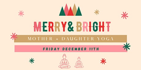 MERRY & BRIGHT : Mother  + Daughter Yoga tickets