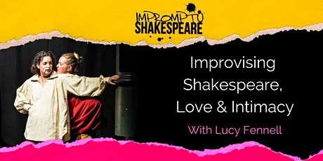 Improvising Shakespeare, Love and Intimacy (with Lucy Fennell) tickets