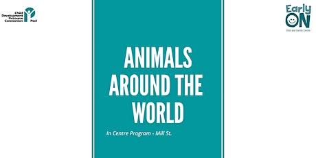 IN CENTRE PROGRAM - Animals Around the World (Birth to 6 years) tickets