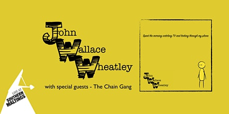 John Wallace Wheatley Live at the Southern Maltings tickets