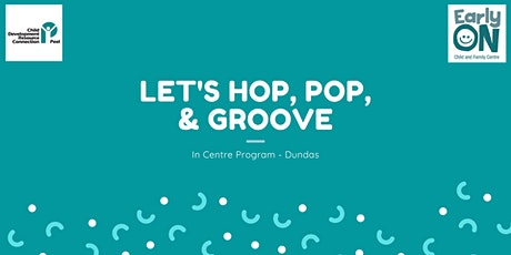 IN CENTRE PROGRAM - Let's Hop, Pop, & Groove (0 to 6 years) tickets