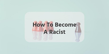 How To Become A Racist tickets