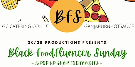 1st Annual Black Foodfluencer Sunday - A Pop Up Shop for FOODIES! - tickets