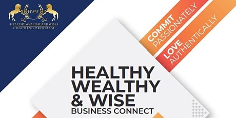 Healthy Wealthy & Wise Biz Connect November 2020 (LIVE & ONLINE) tickets