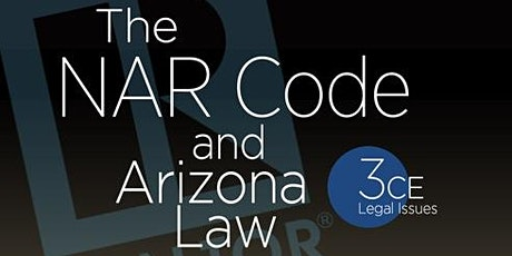 NAR Code and Arizona Law-Real Estate Legal Issues In-Person tickets