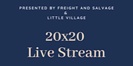 Little Village 20x20 Livestream tickets