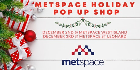MetSpace Holiday Pop Up Shop - Saint-Leonard tickets