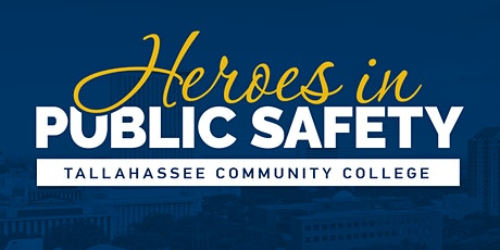Tallahassee Community College:  Heroes in Public Safety Conference tickets