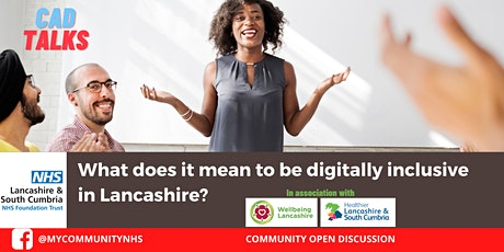 CAD TALKS - What does it mean to be digitally inclusive in Lancashire? tickets