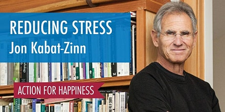 Reducing Stress - with Jon Kabat-Zinn tickets