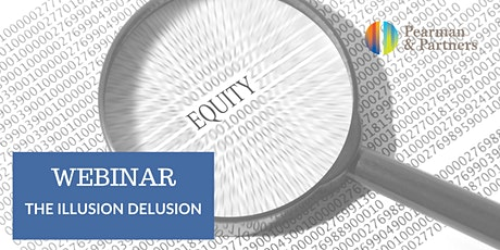 Webinar – The Illusion Delusion tickets
