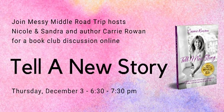 Tell a New Story with Carrie Rowan tickets