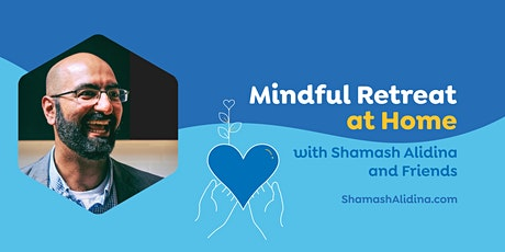 Mindful Retreat at Home with Shamash Alidina & Friends tickets
