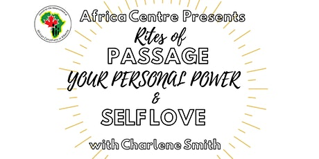 Rites of Passage - Your Personal Power & Self Love tickets