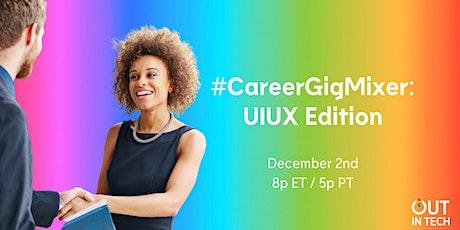 Out in Tech | UIUX: #CareerGigMixer