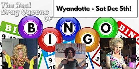 The Real Drag Queens of Bingo - Saturday Dec. 5th  -  Wyandotte Mi. Show tickets