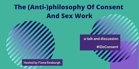 The (anti-)philosophy of consent and sex work tickets