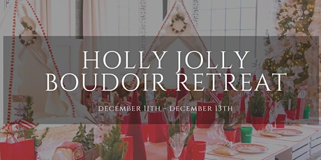 Holly Jolly Boudoir Retreat tickets