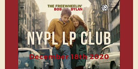 "NYPL LP Record Club: ""The Freewhelin' Bob Dylan"" Discussion Group tickets"