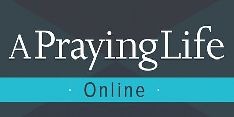 A Praying Life Seminar Online tickets