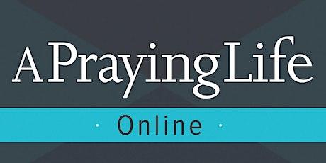 A Praying Life Seminar Online tickets