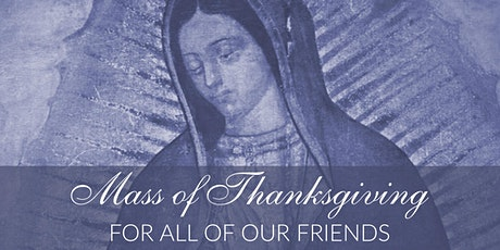 Advent Mass Of Thanksgiving For All Of Our Friends tickets