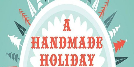 A Handmade Holiday Gift Gathering tickets