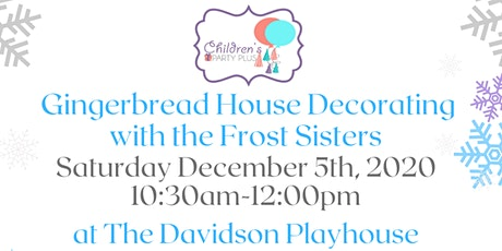 Gingerbread House Decorating with the Frost Sisters tickets