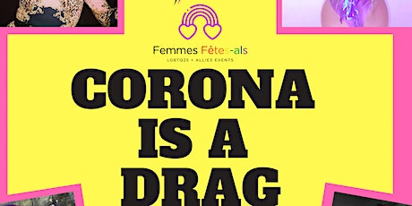 Corona is a DRAG - Feat. The Queens of Lavender Promotions tickets