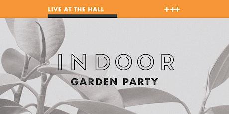 Indoor Garden Party tickets