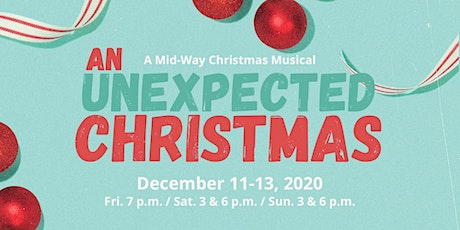 """""""An Unexpected Christmas"""" - A Mid-Way Dramatic Christmas Musical tickets"""