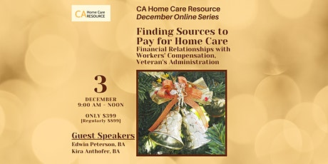 Finding Sources to Pay for Home Care: Financial Relationships with W/C & VA tickets
