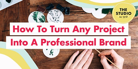 How To Turn Any Project Into A Professional Brand tickets