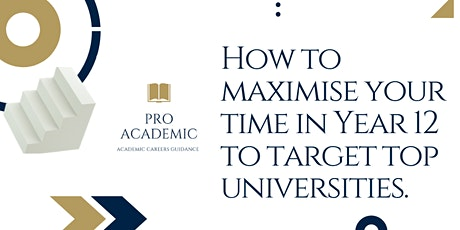 How to maximise your time in Year 12 to target top universities. tickets