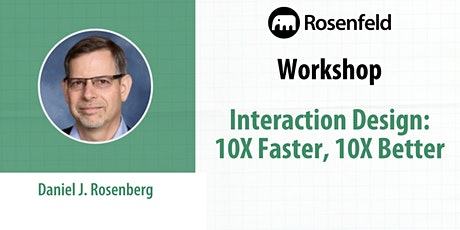 UX Workshop: Interaction Design: 10X Faster, 10X Better tickets