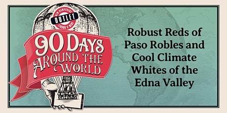 Robust Reds of Paso Robles and Cool Climate Whites of the Edna Valley tickets