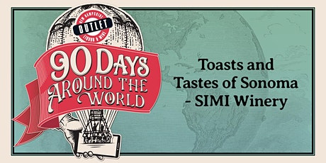 Toasts and Tastes of Sonoma with SIMI Winery tickets