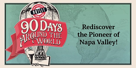 Rediscover the Pioneer of Napa Valley! tickets