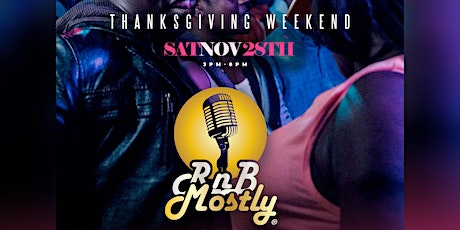 RnBMostly: A Mostly R&B 'DayParty' - Thanksgiving Weekend! (Nov. 2020!) tickets