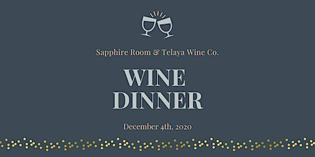 Sapphire Room Wine Dinner with Telaya Wine Co. tickets